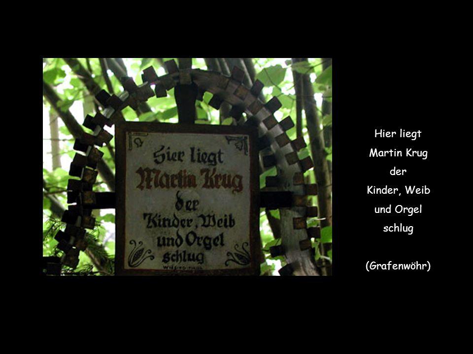 Hier liegt Martin Krug der Kinder, Weib und Orgel schlug (Grafenwöhr)