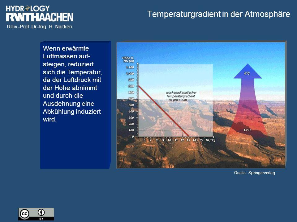 Univ.-Prof. Dr.-Ing. H. Nacken Wenn erwärmte Luftmassen auf- steigen, reduziert sich die Temperatur, da der Luftdruck mit der Höhe abnimmt und durch d