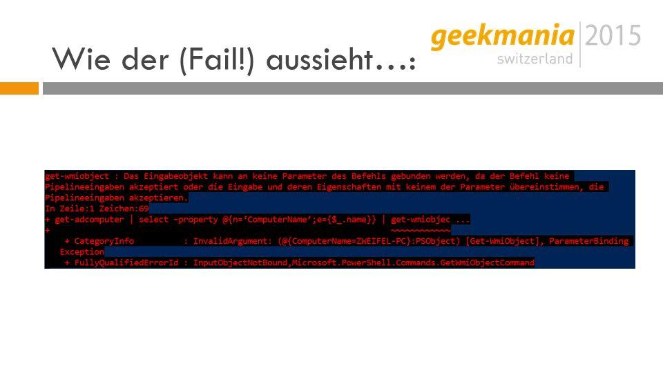 Wie der (Fail!) aussieht…: