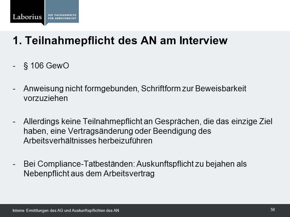 1. Teilnahmepflicht des AN am Interview -§ 106 GewO -Anweisung nicht formgebunden, Schriftform zur Beweisbarkeit vorzuziehen -Allerdings keine Teilnah