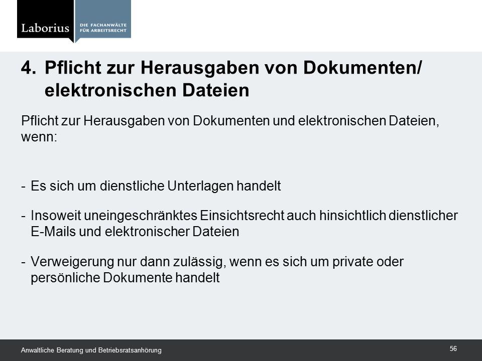 Pflicht zur Herausgaben von Dokumenten und elektronischen Dateien, wenn: -Es sich um dienstliche Unterlagen handelt -Insoweit uneingeschränktes Einsic