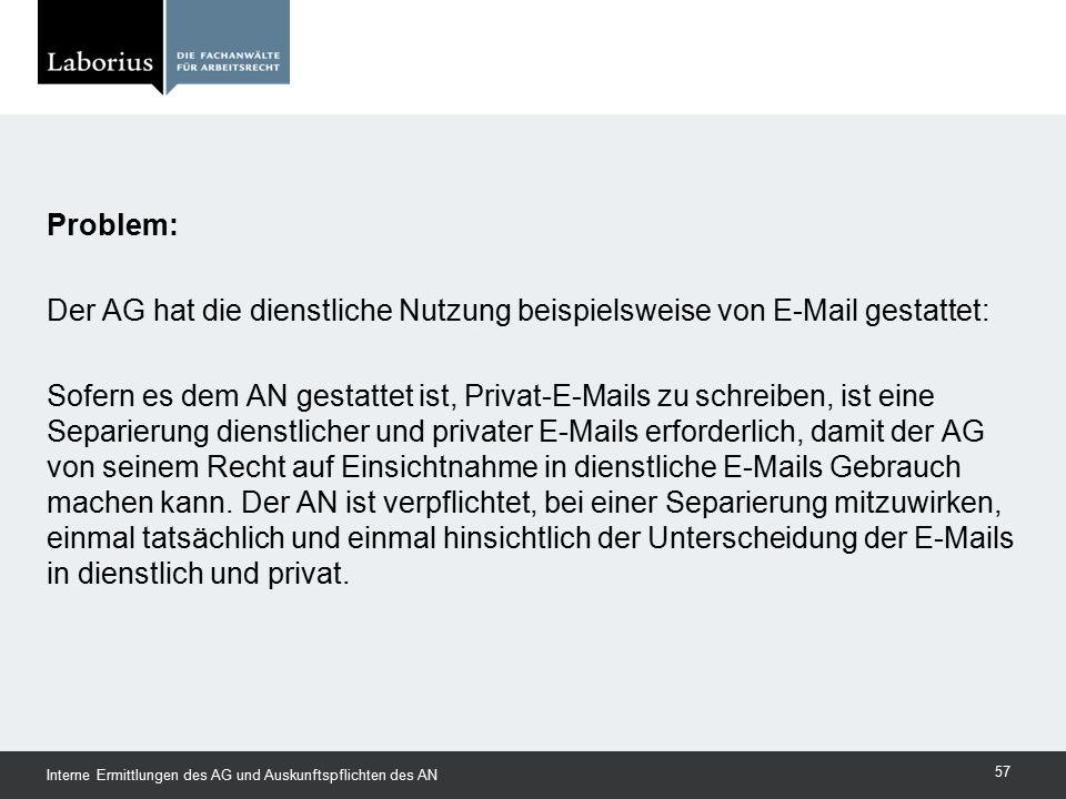 Problem: Der AG hat die dienstliche Nutzung beispielsweise von E-Mail gestattet: Sofern es dem AN gestattet ist, Privat-E-Mails zu schreiben, ist eine