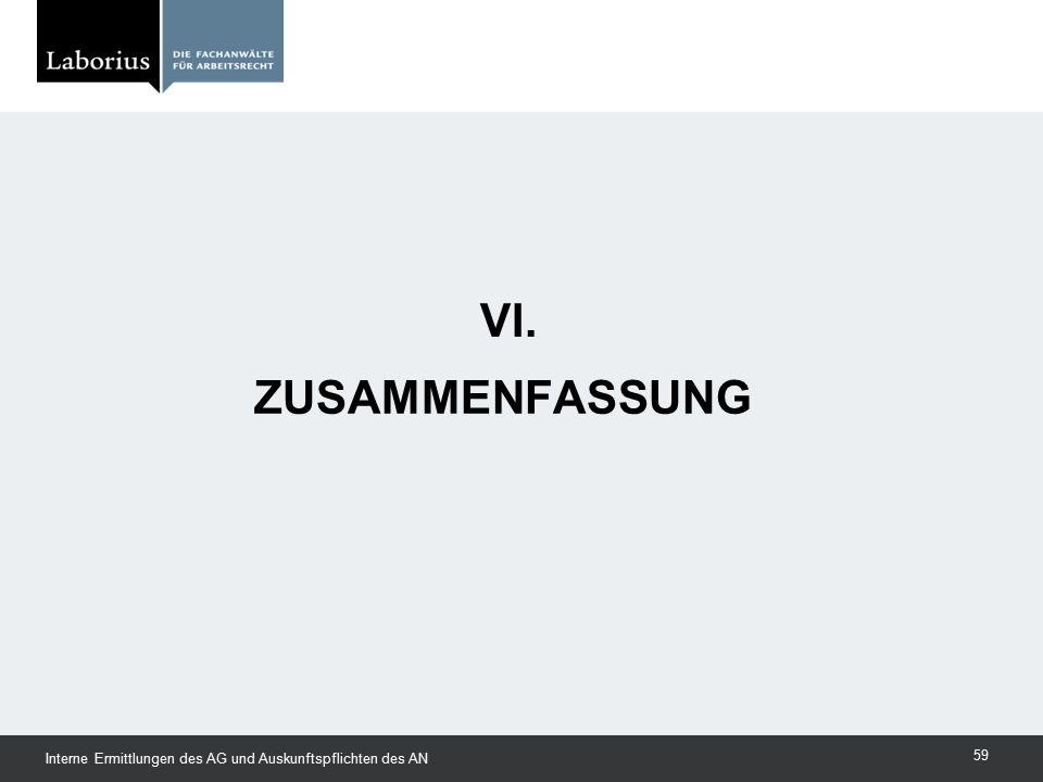 ZUSAMMENFASSUNG VI. Interne Ermittlungen des AG und Auskunftspflichten des AN 59