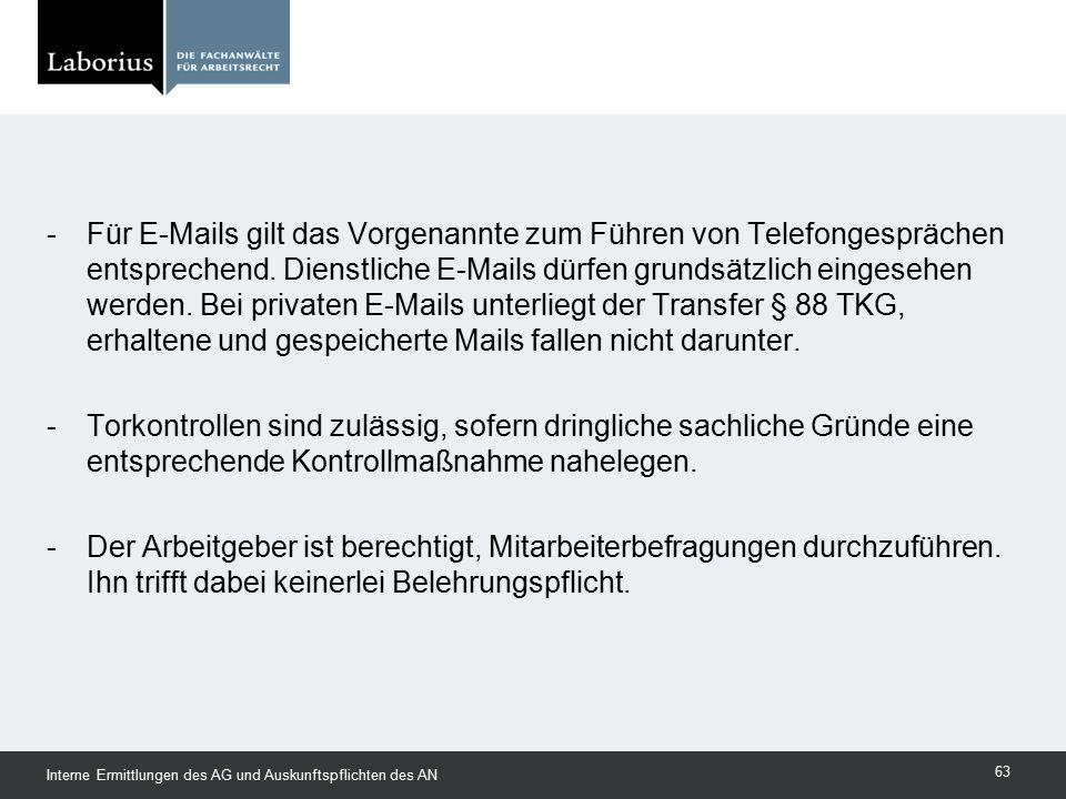-Für E-Mails gilt das Vorgenannte zum Führen von Telefongesprächen entsprechend. Dienstliche E-Mails dürfen grundsätzlich eingesehen werden. Bei priva