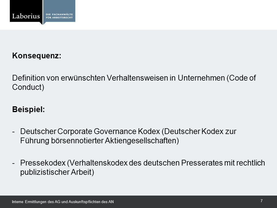 Konsequenz: Definition von erwünschten Verhaltensweisen in Unternehmen (Code of Conduct) Beispiel: - Deutscher Corporate Governance Kodex (Deutscher K