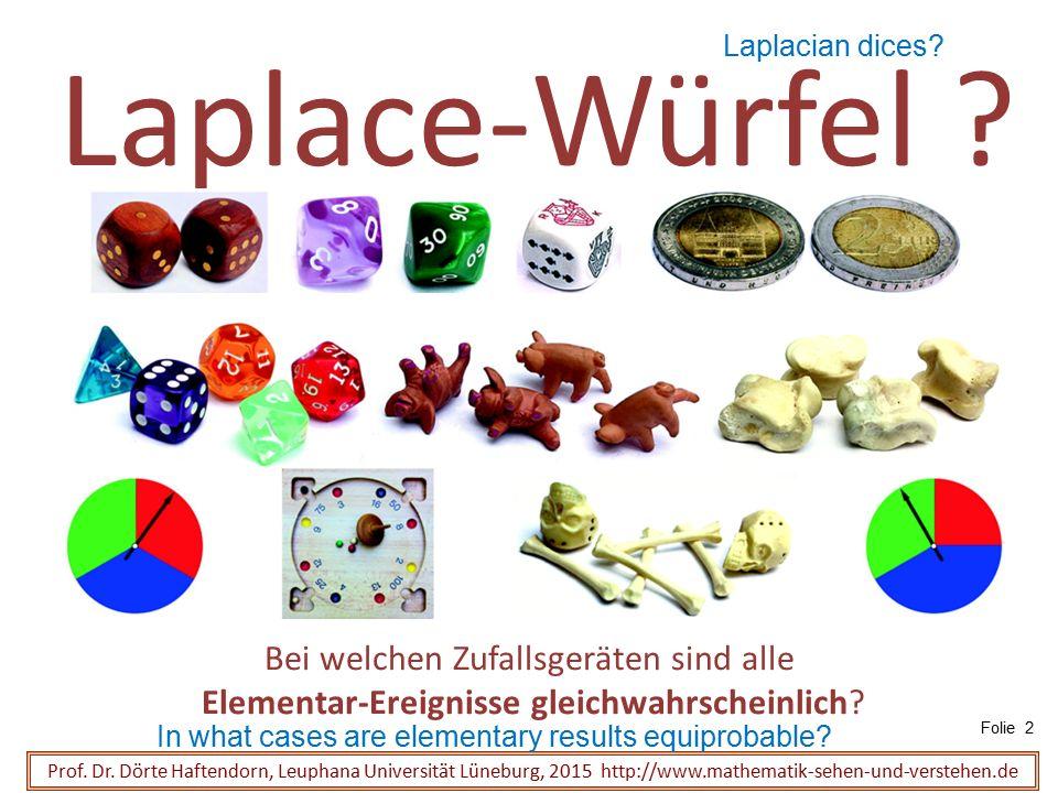 Laplace-Würfel Die Elementar-Ereignisse sind gleichwahrscheinlich.