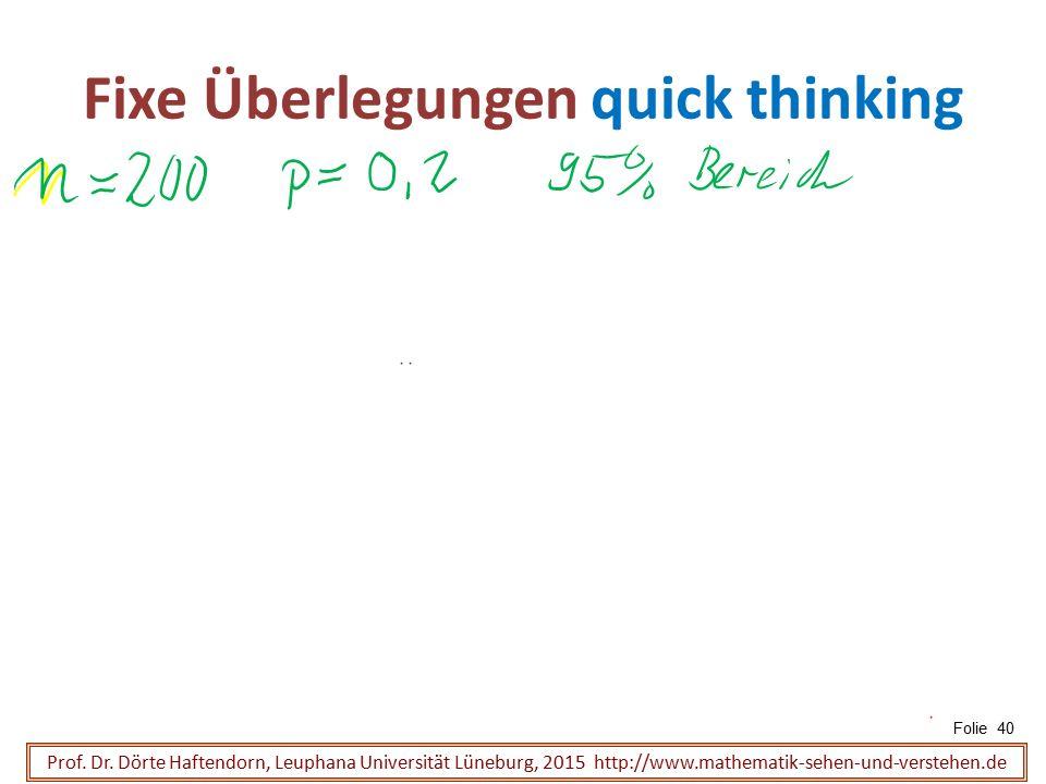 Fixe Überlegungen quick thinking Folie 40 Prof. Dr. Dörte Haftendorn, Leuphana Universität Lüneburg, 2015 http://www.mathematik-sehen-und-verstehen.de