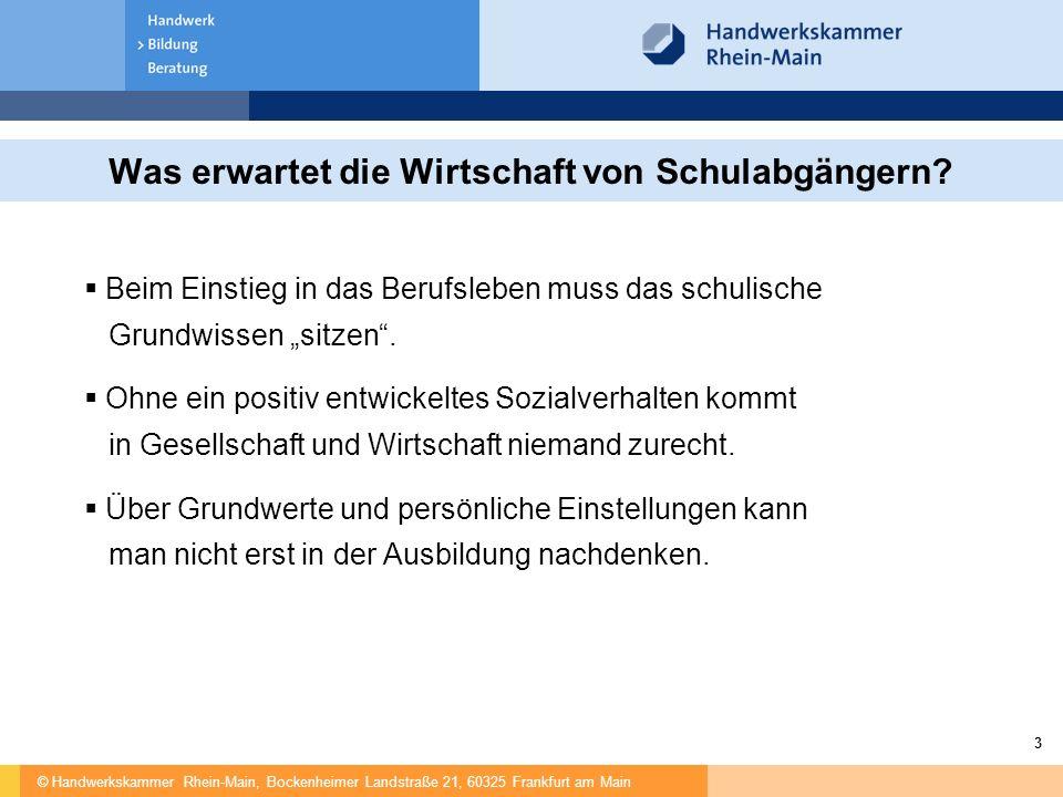 """© Handwerkskammer Rhein-Main, Bockenheimer Landstraße 21, 60325 Frankfurt am Main 3  Beim Einstieg in das Berufsleben muss das schulische Grundwissen """"sitzen ."""