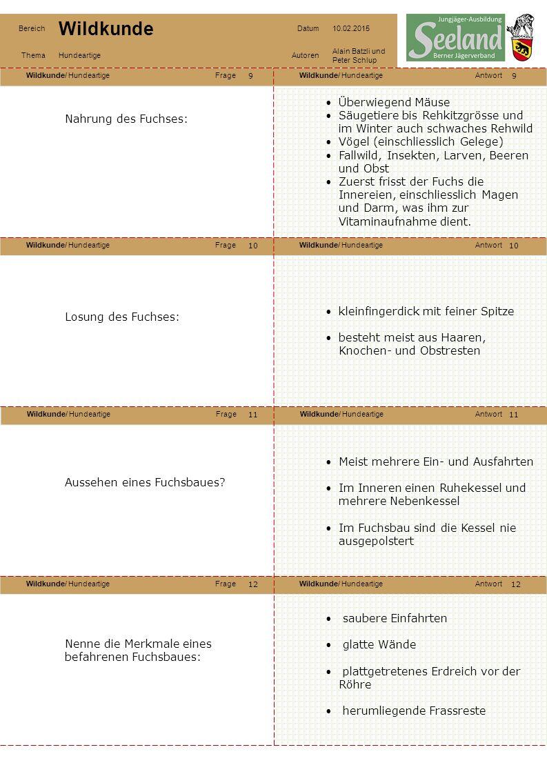 Wildkunde/ HundeartigeFrageWildkunde/ HundeartigeAntwort Wildkunde/ HundeartigeFrageWildkunde/ HundeartigeAntwort Wildkunde/ HundeartigeFrageWildkunde/ HundeartigeAntwort Wildkunde/ HundeartigeFrageWildkunde/ HundeartigeAntwort Bereich Wildkunde Datum10.02.2015 ThemaHundeartigeAutoren Alain Batzli und Peter Schlup 13 14 16 15 14 15 16 Lebensweise des Fuchses: Einzelgänger Kulturfolger Territorial (erwachsene Tiere) Jungtiere wandern im Herbst ab in eigenes Revier Fortpflanzung des Fuchses: Ranzzeit, Tragzeit, Wurfzeit, Junge Jungaufzucht: Welpen gehören zu den Nesthockern Ca.
