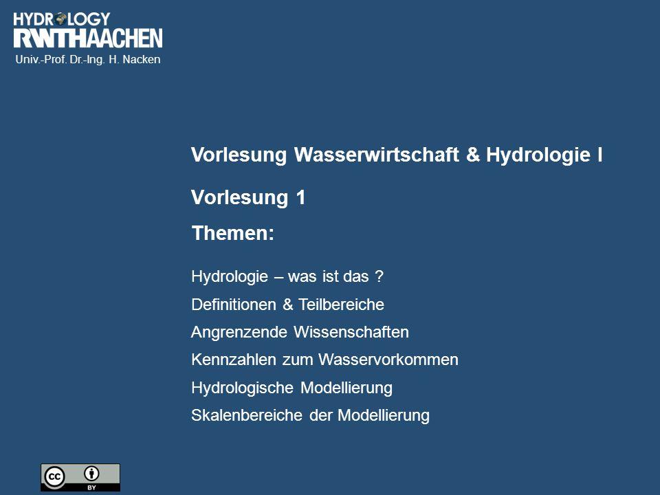Univ.-Prof.Dr.-Ing. H. Nacken Hydrologie – was ist das .