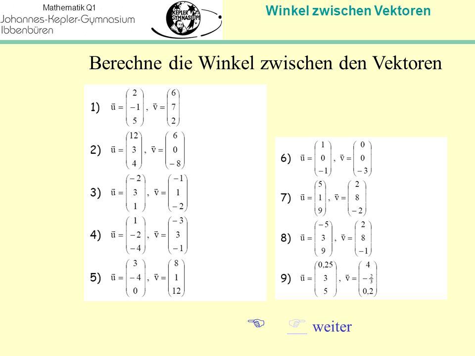 Winkel zwischen Vektoren Mathematik Q1 Lösungen: (1)73,125°(6) 45° (2) 68,332°(7) 90° (3) 70,893°(8) 87,118° (4) 75,504° (104,496°)(9) 90° (5) 73,937°   weiter