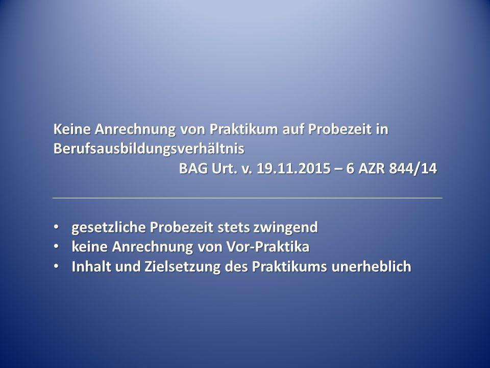 Keine Anrechnung von Praktikum auf Probezeit in Berufsausbildungsverhältnis BAG Urt.