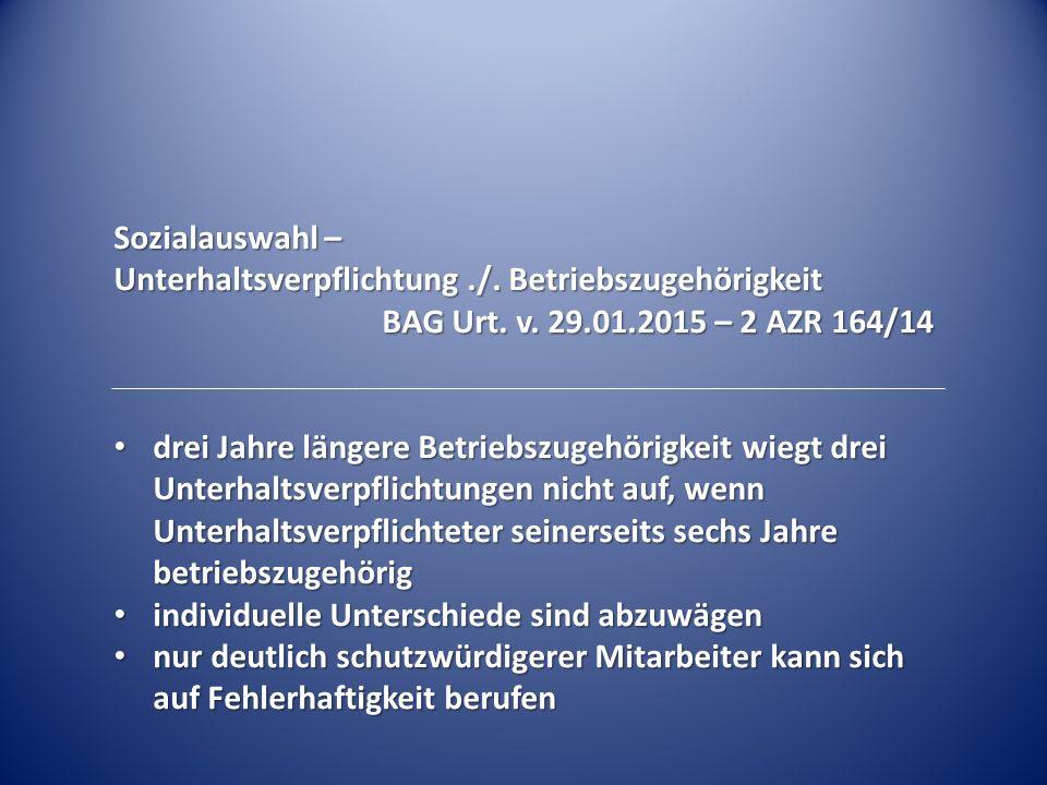 Sozialauswahl – Unterhaltsverpflichtung./. Betriebszugehörigkeit BAG Urt.