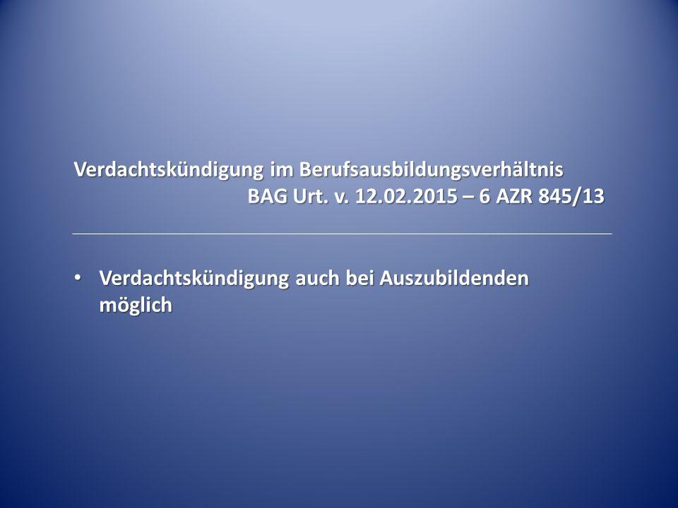 Verdachtskündigung im Berufsausbildungsverhältnis BAG Urt.