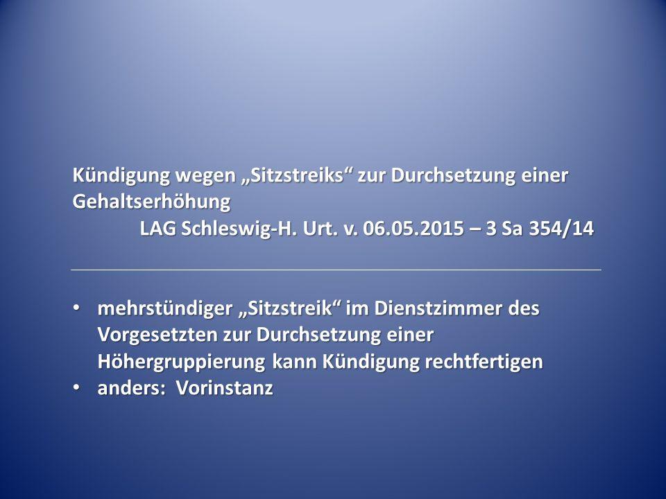 """Kündigung wegen """"Sitzstreiks zur Durchsetzung einer Gehaltserhöhung LAG Schleswig-H."""