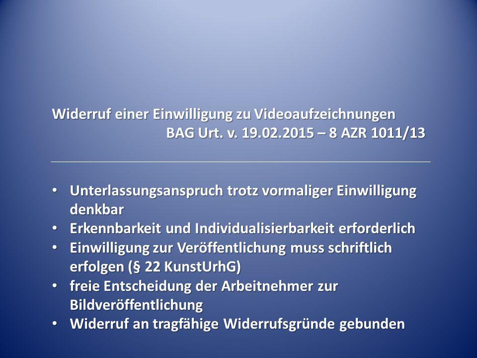 Widerruf einer Einwilligung zu Videoaufzeichnungen BAG Urt.