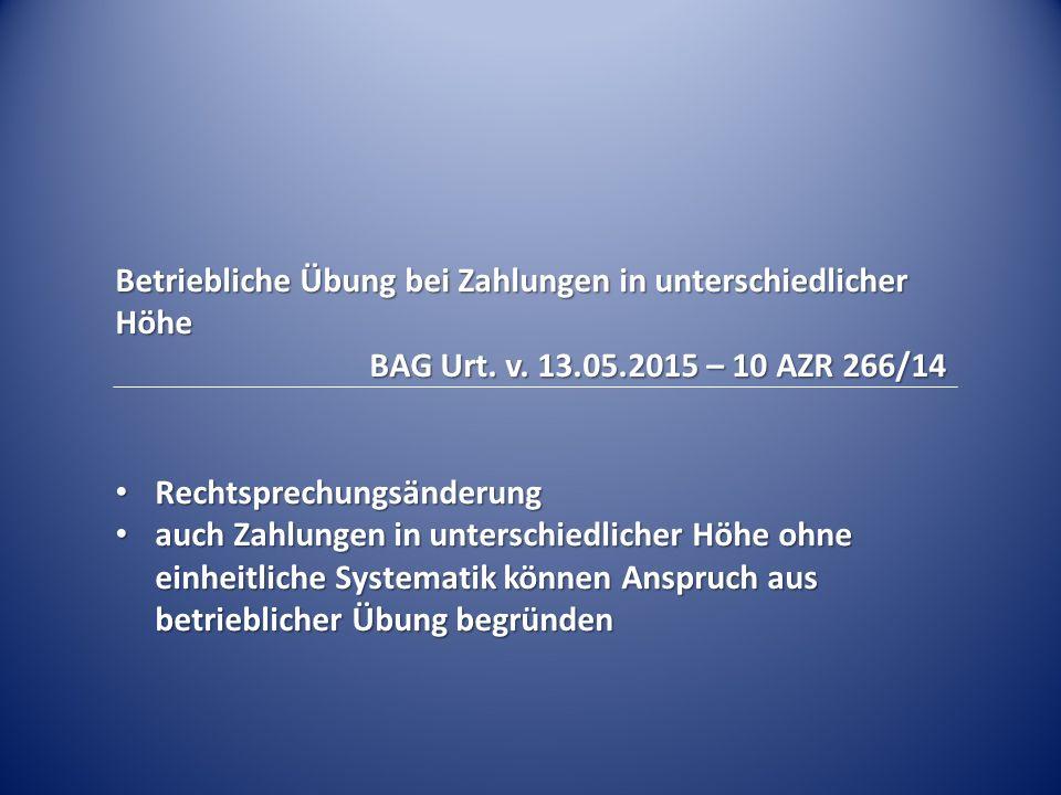 Betriebliche Übung bei Zahlungen in unterschiedlicher Höhe BAG Urt.
