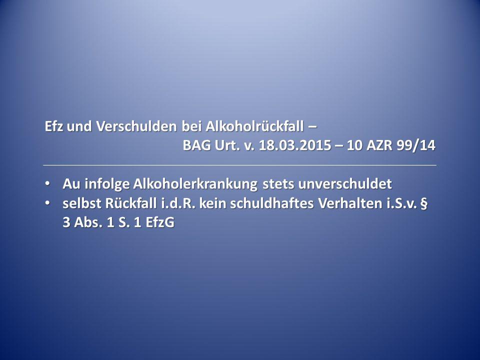 Efz und Verschulden bei Alkoholrückfall – BAG Urt.