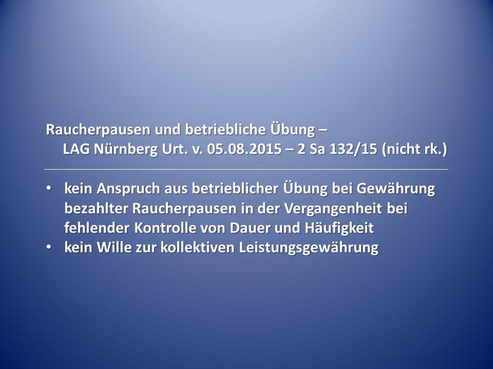 Raucherpausen und betriebliche Übung – LAG Nürnberg Urt.