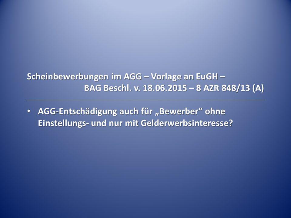 Scheinbewerbungen im AGG – Vorlage an EuGH – BAG Beschl.