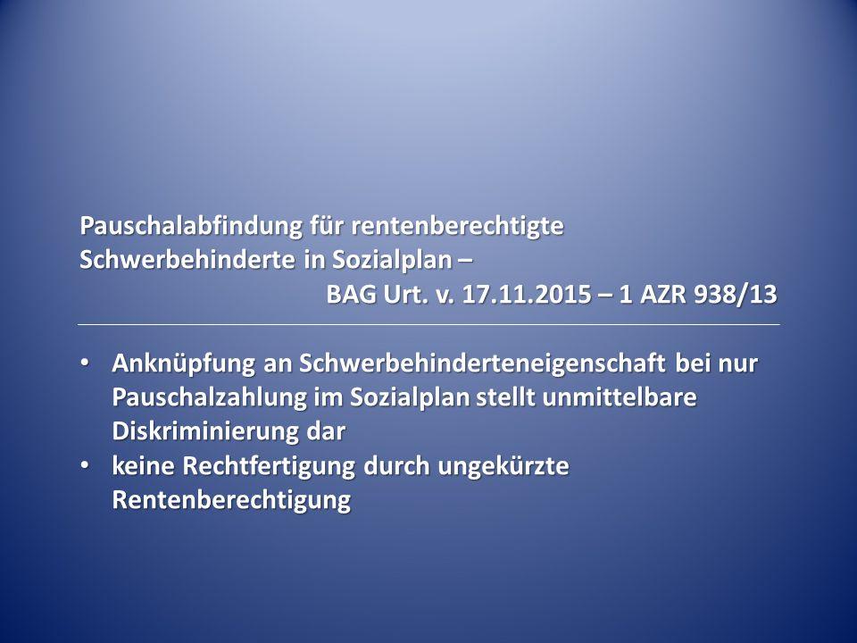 Pauschalabfindung für rentenberechtigte Schwerbehinderte in Sozialplan – BAG Urt.