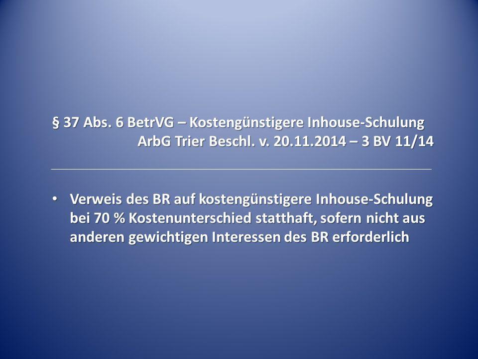 § 37 Abs. 6 BetrVG – Kostengünstigere Inhouse-Schulung ArbG Trier Beschl.
