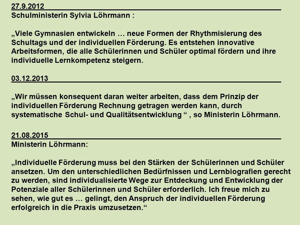"""27.9.2012 Schulministerin Sylvia Löhrmann : """"Viele Gymnasien entwickeln … neue Formen der Rhythmisierung des Schultags und der individuellen Förderung."""