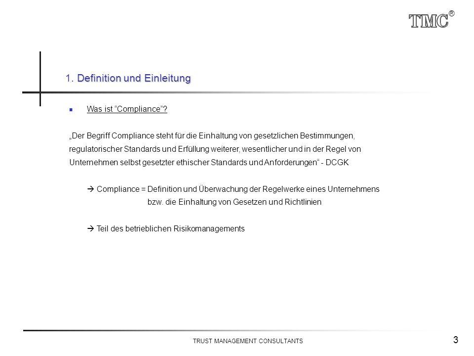 """® TRUST MANAGEMENT CONSULTANTS 3 Definition und Einleitung 1. Definition und Einleitung Was ist """"Compliance""""? """"Der Begriff Compliance steht für die Ei"""