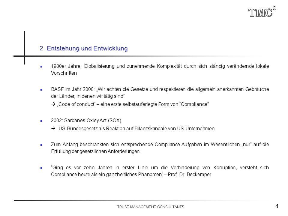 ® TRUST MANAGEMENT CONSULTANTS 4 1980er Jahre: Globalisierung und zunehmende Komplexität durch sich ständig verändernde lokale Vorschriften BASF im Ja