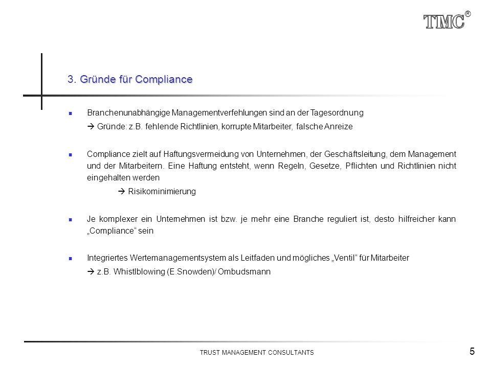 ® TRUST MANAGEMENT CONSULTANTS 5 Branchenunabhängige Managementverfehlungen sind an der Tagesordnung  Gründe: z.B. fehlende Richtlinien, korrupte Mit