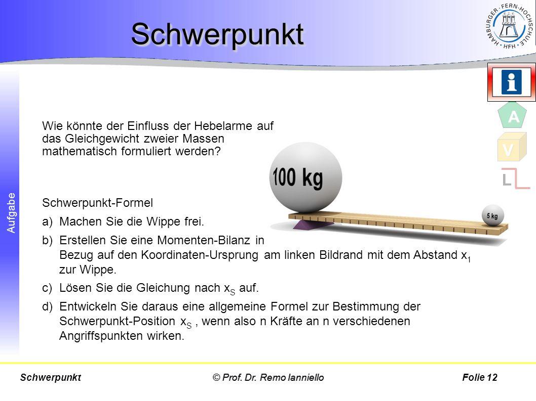 Aufgabe Schwerpunkt-Formel a)Machen Sie die Wippe frei. b)Erstellen Sie eine Momenten-Bilanz in Bezug auf den Koordinaten-Ursprung am linken Bildrand