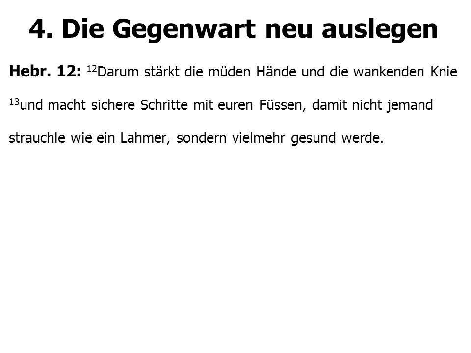 4. Die Gegenwart neu auslegen Hebr.