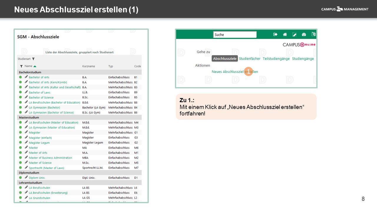 39 Abschlussziel – Stammdaten bearbeiten (1) 1 Zu 1.: Hierzu müssen Sie lediglich auf die Bezeichnung des Abschlussziels klicken!
