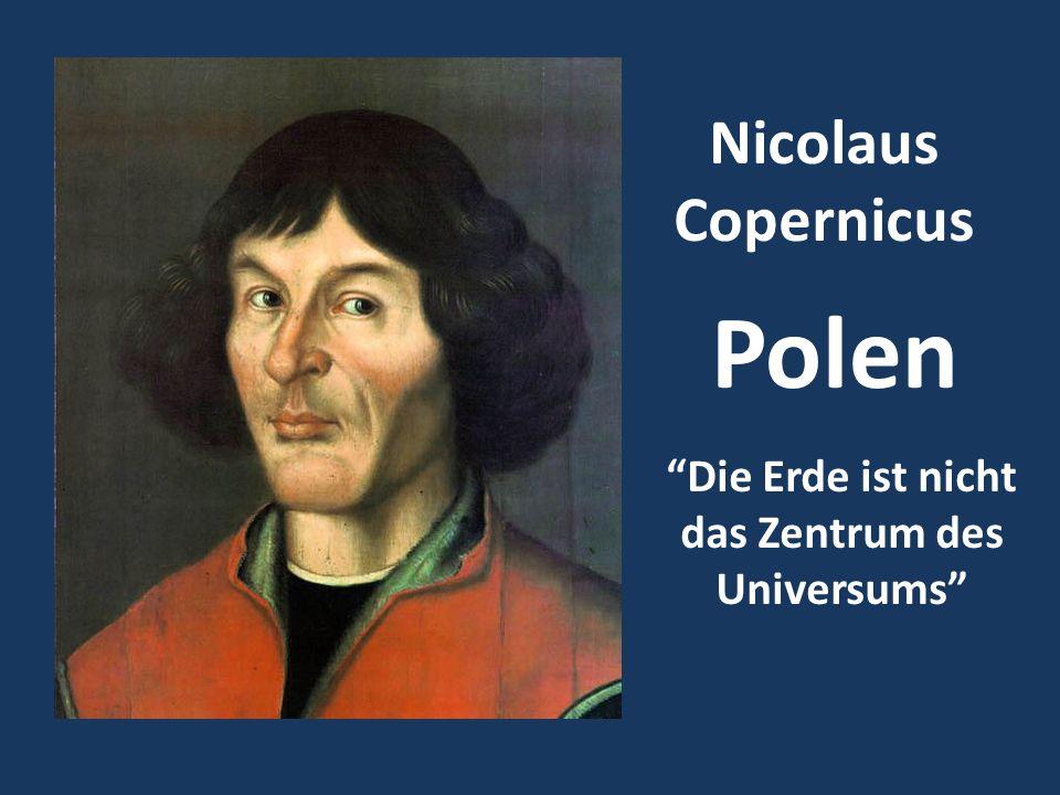 """Nicolaus Copernicus """"Die Erde ist nicht das Zentrum des Universums"""" Polen"""