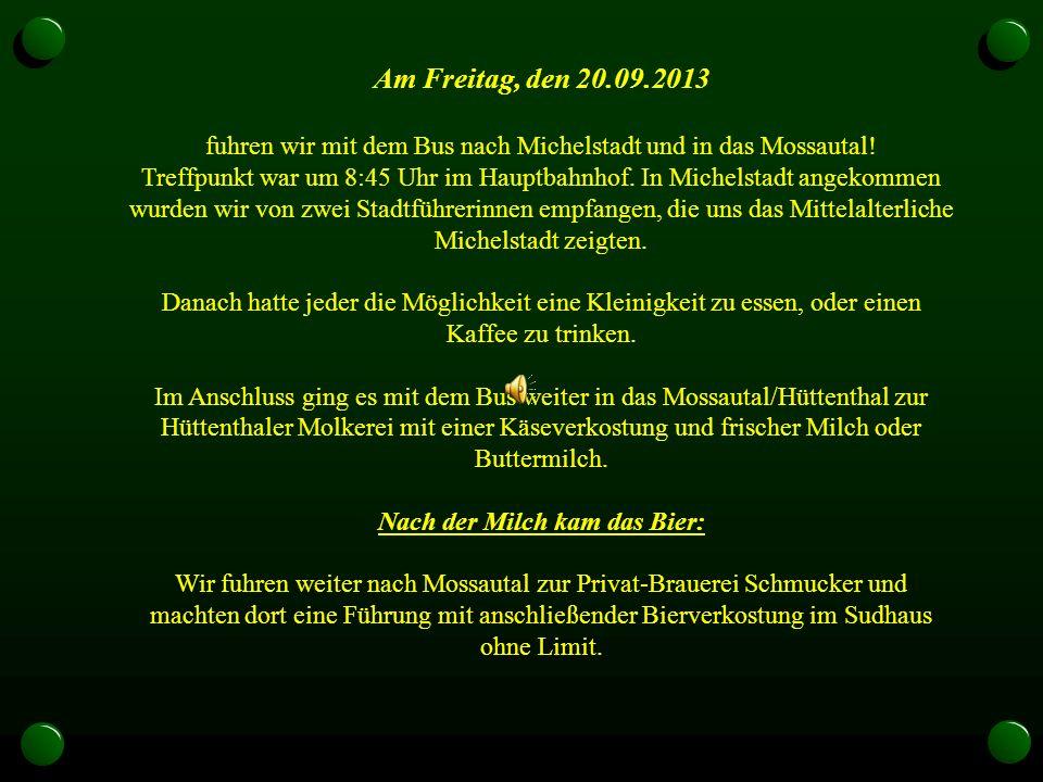 Am Freitag, den 20.09.2013 fuhren wir mit dem Bus nach Michelstadt und in das Mossautal.