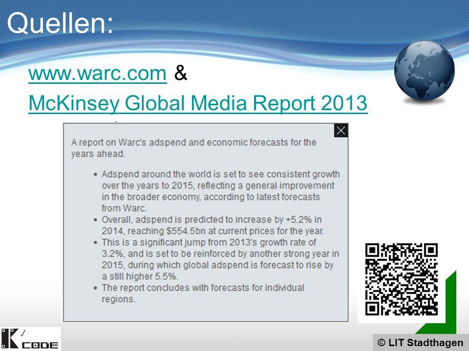 © LIT Stadthagen Quellen: www.warc.comwww.warc.com & McKinsey Global Media Report 2013