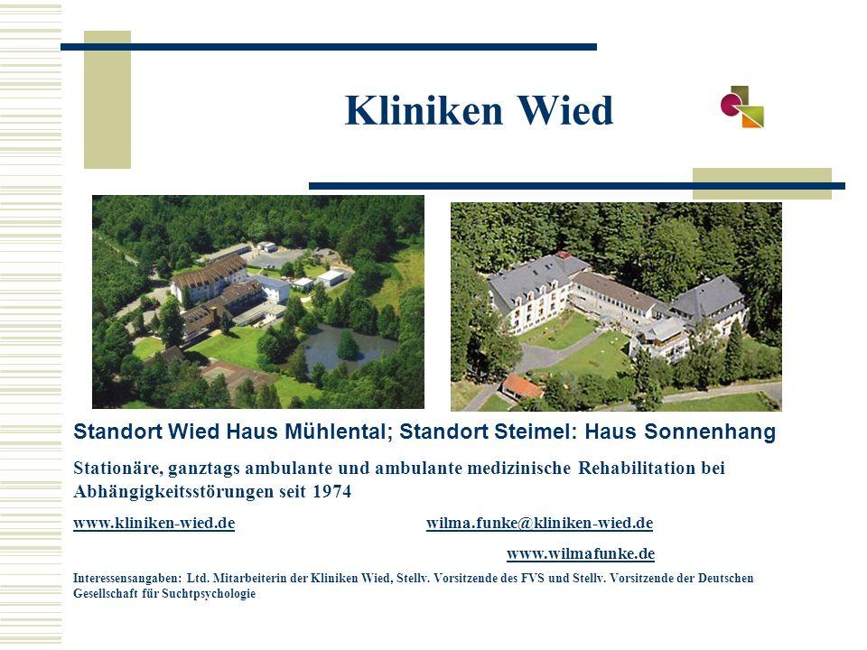 Kliniken Wied Prof. Dr. Wilma Funke, Kliniken Wied © 2015 Standort Wied Haus Mühlental; Standort Steimel: Haus Sonnenhang Stationäre, ganztags ambulan