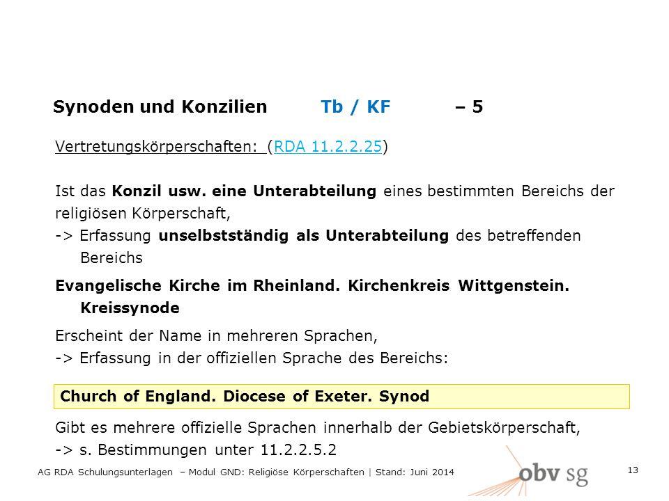 Synoden und Konzilien Tb / KF– 5 Vertretungskörperschaften: (RDA 11.2.2.25) Ist das Konzil usw. eine Unterabteilung eines bestimmten Bereichs der reli
