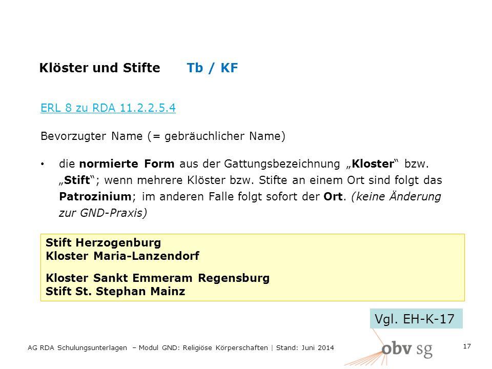 """Klöster und StifteTb / KF ERL 8 zu RDA 11.2.2.5.4 Bevorzugter Name (= gebräuchlicher Name) die normierte Form aus der Gattungsbezeichnung """"Kloster bzw."""