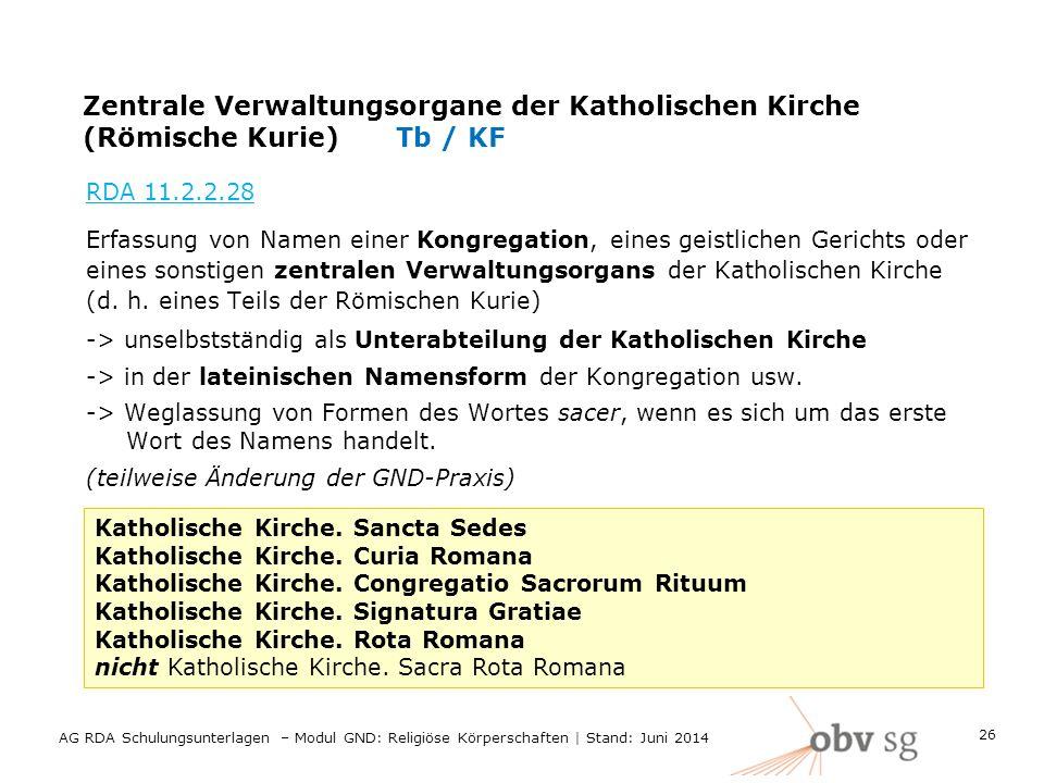 Zentrale Verwaltungsorgane der Katholischen Kirche (Römische Kurie)Tb / KF RDA 11.2.2.28 Erfassung von Namen einer Kongregation, eines geistlichen Ger