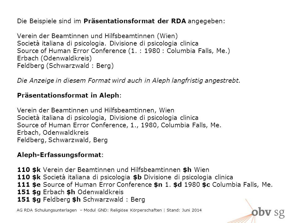 Die Beispiele sind im Präsentationsformat der RDA angegeben: Verein der Beamtinnen und Hilfsbeamtinnen (Wien) Società italiana di psicologia.