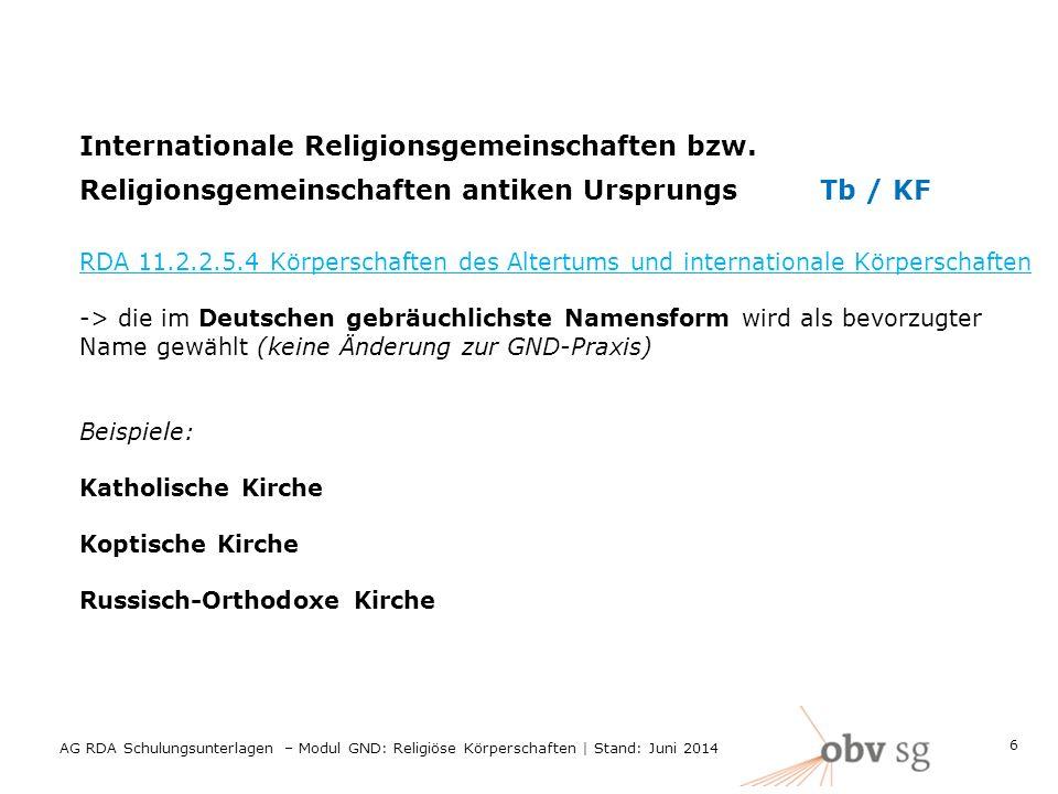 Internationale Religionsgemeinschaften bzw. Religionsgemeinschaften antiken UrsprungsTb / KF RDA 11.2.2.5.4 Körperschaften des Altertums und internati