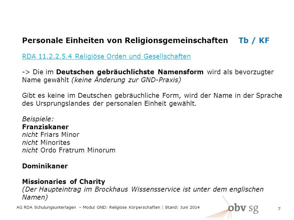 Personale Einheiten von Religionsgemeinschaften Tb / KF RDA 11.2.2.5.4 Religiöse Orden und Gesellschaften -> Die im Deutschen gebräuchlichste Namensfo