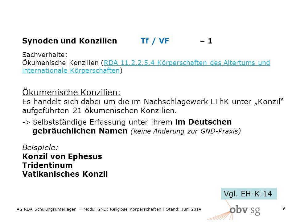 Synoden und Konzilien Tf / VF– 1 Sachverhalte: Ökumenische Konzilien (RDA 11.2.2.5.4 Körperschaften des Altertums und internationale Körperschaften) Ö
