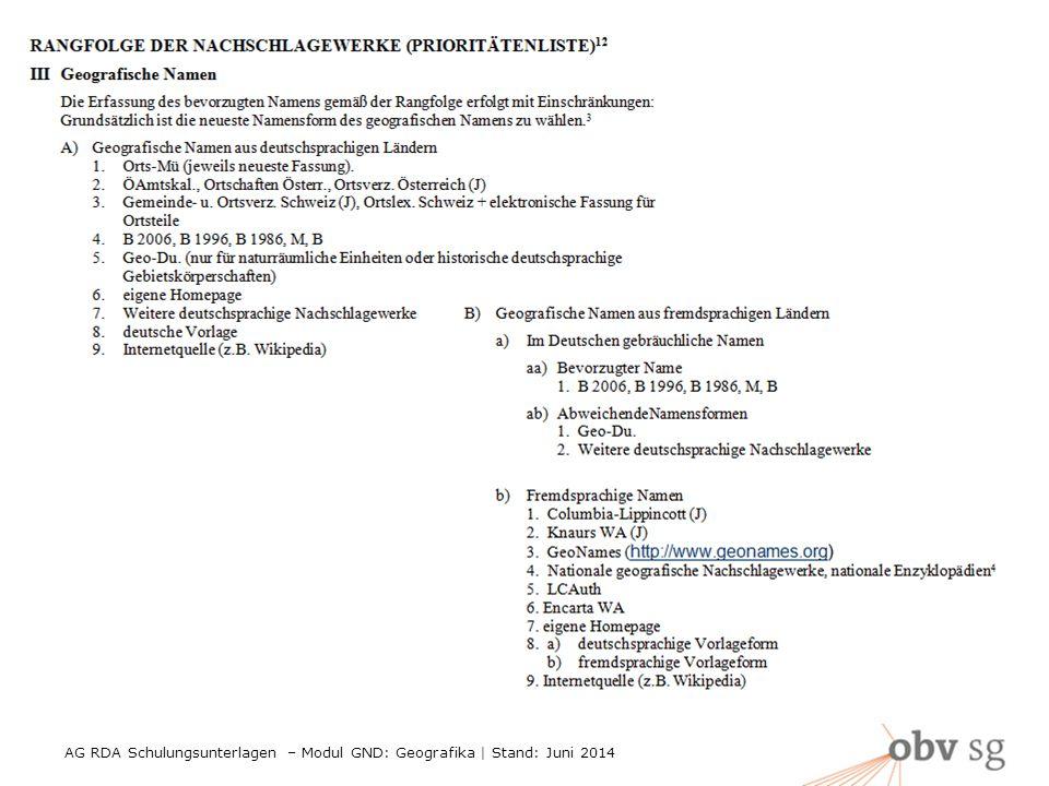 AG RDA Schulungsunterlagen – Modul GND: Geografika | Stand: Juni 2014 7