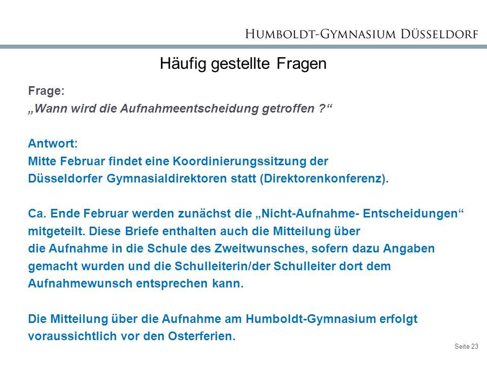 """Häufig gestellte Fragen Frage: """"Wann wird die Aufnahmeentscheidung getroffen ? Antwort: Mitte Februar findet eine Koordinierungssitzung der Düsseldorfer Gymnasialdirektoren statt (Direktorenkonferenz)."""