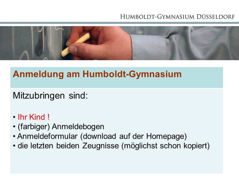 Anmeldung am Humboldt-Gymnasium Mitzubringen sind: Ihr Kind .