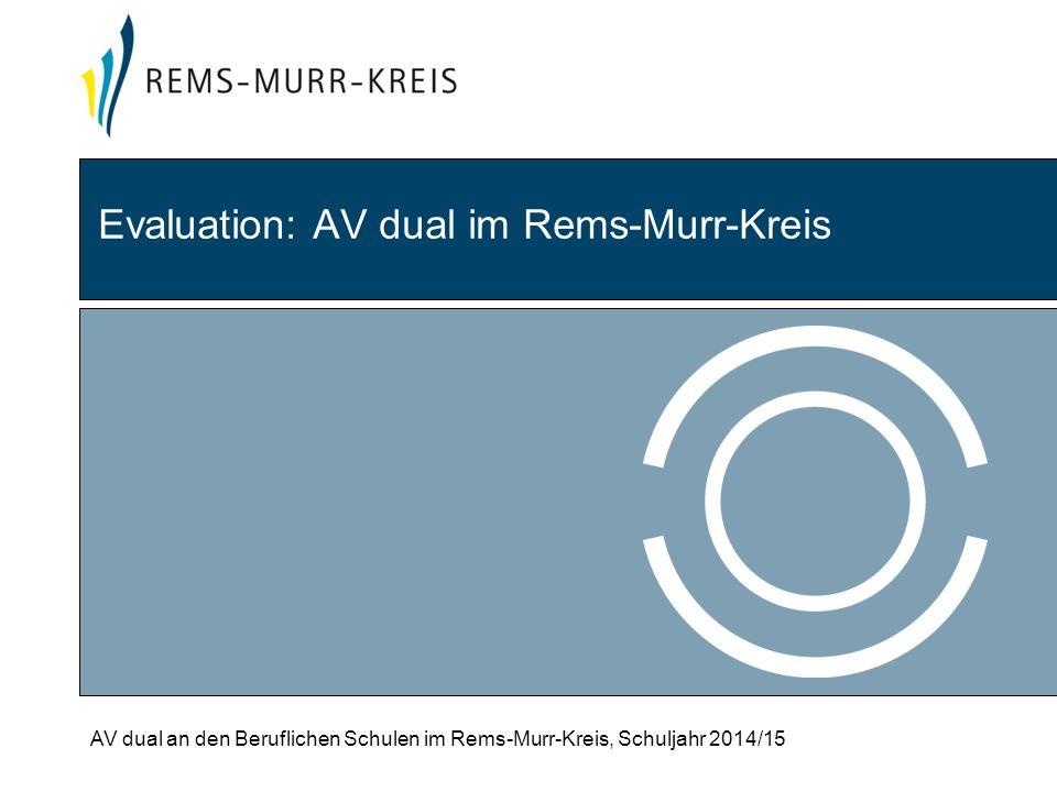 AV dual an den Beruflichen Schulen im Rems-Murr-Kreis, Schuljahr 2014/15 Evaluation: AV dual im Rems-Murr-Kreis