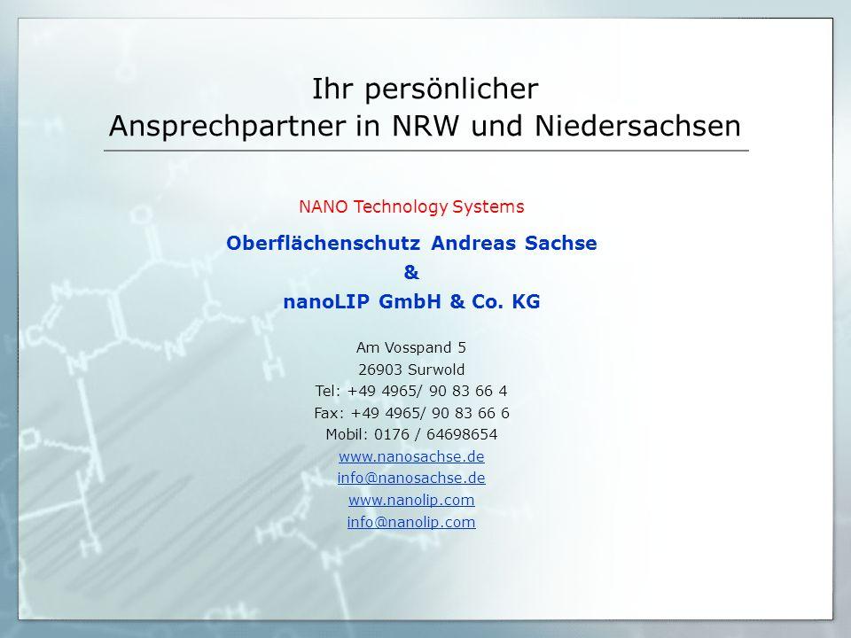 05.09.06 Ihr persönlicher Ansprechpartner in NRW und Niedersachsen NANO Technology Systems Oberflächenschutz Andreas Sachse & nanoLIP GmbH & Co. KG Am