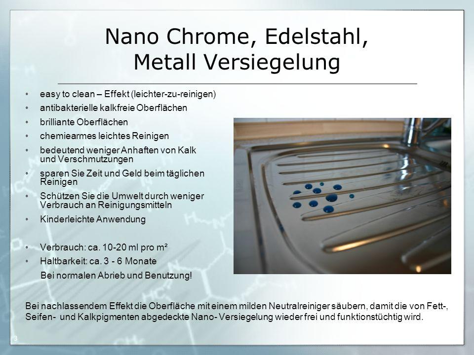05.09.06 by Frank Matvos /2006 3 Nano Chrome, Edelstahl, Metall Versiegelung easy to clean – Effekt (leichter-zu-reinigen) antibakterielle kalkfreie O